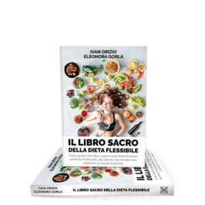 IL LIBRO DELLA DIETA FLESSIBILE<strong></br> L'Alimentazione perfetta</strong>